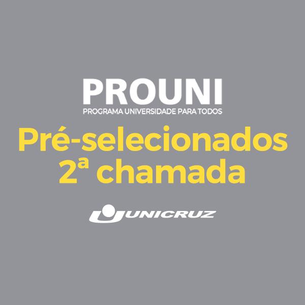Pré-selecionados 2ª chamada Prouni
