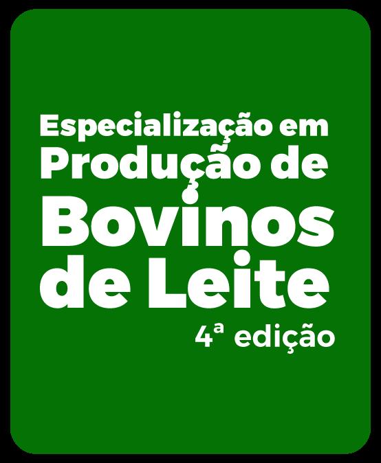 Especialização em Produção de Bovinos de Leite – 4ª Edição