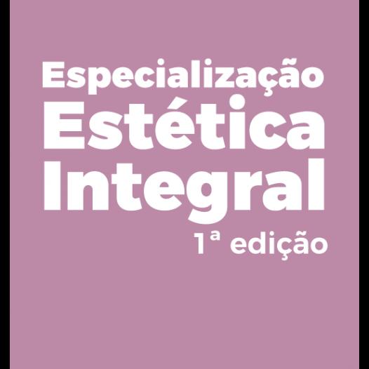 Especialização em Estética Integral – 1ª Edição