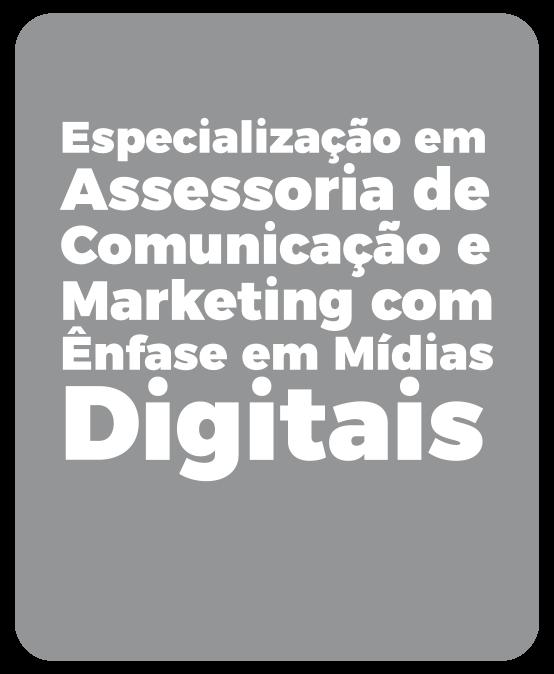 Especialização em Assessoria de Comunicação e Marketing com Ênfase em Mídias Digitais