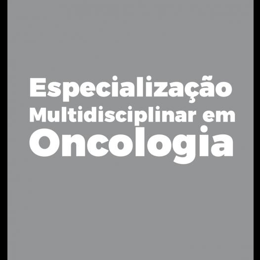 Especialização Multidisciplinar em Oncologia