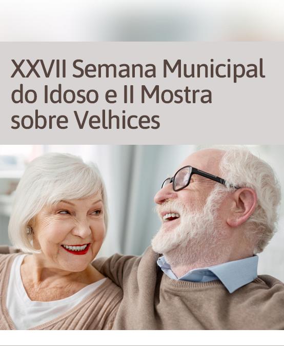 XXVII Semana Municipal do Idoso e II Mostra Sobre Velhices – UNATI